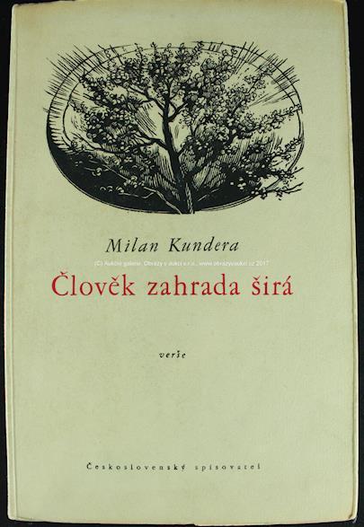 Milan Kundera - Člověk zahrada širá - prvotina