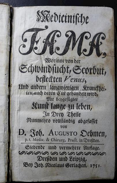 Doktor Johanes Augusto Dehmen - Medizinishe Fama Worinne von der Schwindsucht,Scorbut, befleckten Venus, und andern...