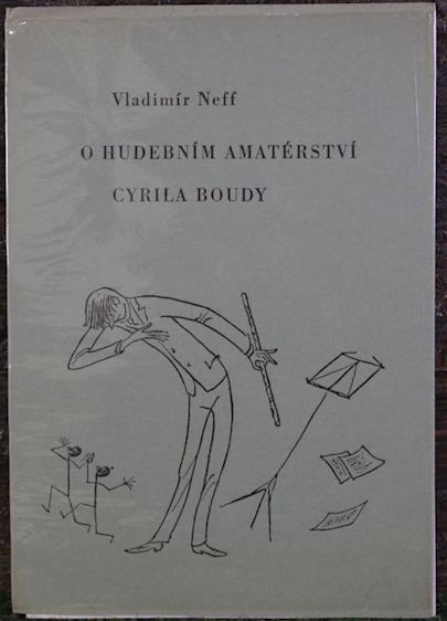 Cyril Bouda, Vladimír Neff - O hudebním amatérství Cyrila Boudy