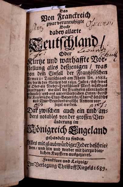 .. - Das von Frankreich zwar verunruhigte haben allarte Deutschland oder kurze und wahrhafte Vorstellung... Einfall der Franzözischen Armee im Deutschland am Rhein um 1688... Der grossen Vorenderung im Königreich Engeland...